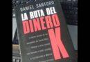 La Ruta del Dinero K: La causa que complicará el futuro político de Cristina